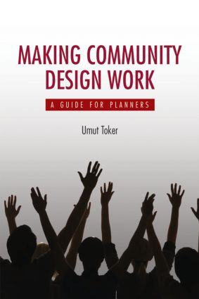 Making Community Design Work: A Guide For Planners (Paperback) book cover