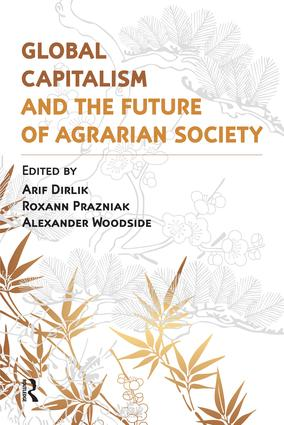 Global Capitalism and the Future of Agrarian Society: 1st Edition (Paperback) book cover