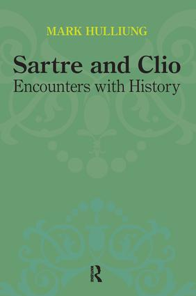 Sartre and Clio: Encounters with History book cover