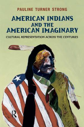 American Indians and the American Imaginary: Cultural Representation Across the Centuries book cover