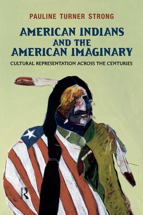 American Indians and the American Imaginary: Cultural Representation Across the Centuries, 1st Edition (Paperback) book cover