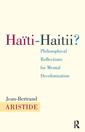 Haiti-Haitii: Philosophical Reflections for Mental Decolonization, 1st Edition (Paperback) book cover