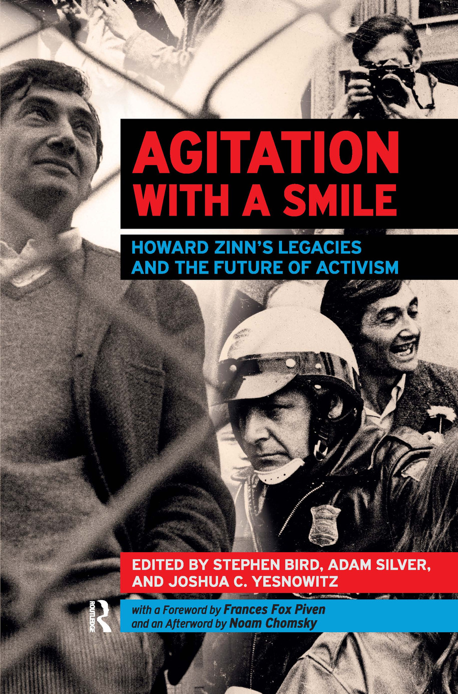Agitation with a Smile: Howard Zinn's Legacies and the Future of Activism, 1st Edition (Paperback) book cover
