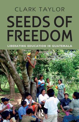 Seeds of Freedom: Liberating Education in Guatemala book cover