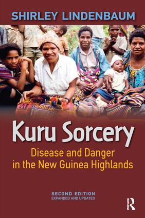 Kuru Sorcery: Disease and Danger in the New Guinea Highlands, 2nd Edition (Hardback) book cover
