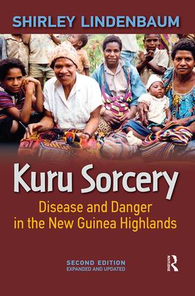 Kuru Sorcery: Disease and Danger in the New Guinea Highlands (Paperback) book cover