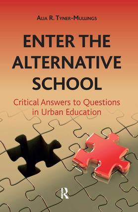 Enter the Alternative School: Critical Answers to Questions in Urban Education, 1st Edition (Paperback) book cover