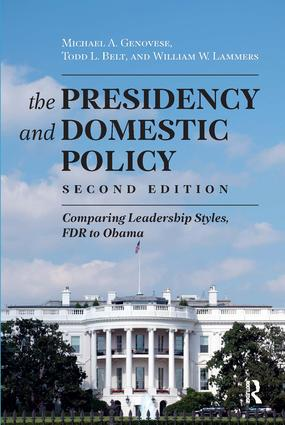Presidency and Domestic Policy: Comparing Leadership Styles, FDR to Obama book cover