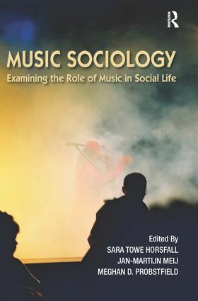 Music Sociology: Examining the Role of Music in Social Life, 1st Edition (Paperback) book cover
