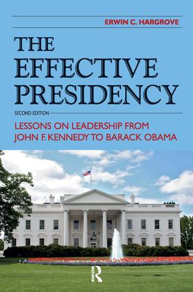 Effective Presidency: Lessons on Leadership from John F. Kennedy to Barack Obama, 2nd Edition (Paperback) book cover