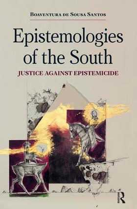 Epistemologies of the South: Justice Against Epistemicide, 1st Edition (Paperback) book cover