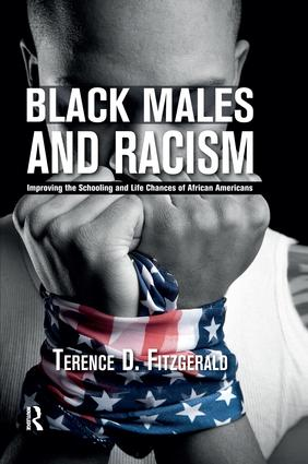 Black Males and Racism: Improving the Schooling and Life Chances of African Americans, 1st Edition (Paperback) book cover