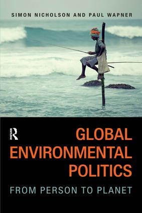 Global Environmental Politics: From Person to Planet (Paperback) book cover