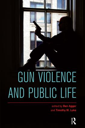 Gun Violence and Public Life: 1st Edition (Paperback) book cover