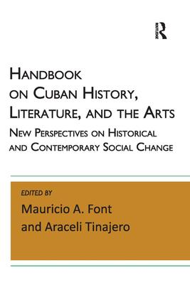 Handbook on Cuban History, Literature, and the Arts: New Perspectives on Historical and Contemporary Social Change, 1st Edition (Hardback) book cover