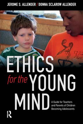 Ethics for the Young Mind: A Guide for Teachers and Parents of Children Becoming Adolescents, 1st Edition (e-Book) book cover