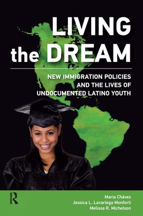 Living the Dream: New Immigration Policies and the Lives of Undocumented Latino Youth, 1st Edition (Paperback) book cover