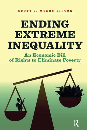 Ending Extreme Inequality: An Economic Bill of Rights to Eliminate Poverty, 1st Edition (Hardback) book cover