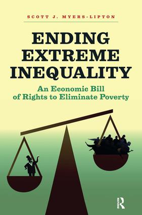 Ending Extreme Inequality: An Economic Bill of Rights to Eliminate Poverty, 1st Edition (e-Book) book cover