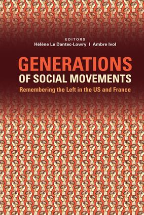 Generations of Social Movements: The Left and Historical Memory in the USA and France (Paperback) book cover