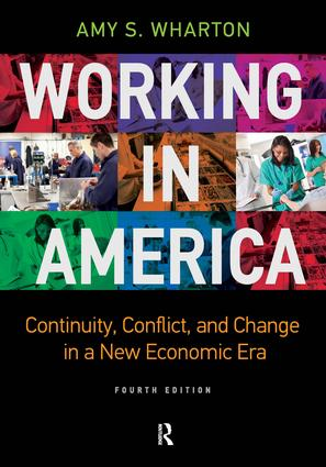 Working in America: Continuity, Conflict, and Change in a New Economic Era, 4th Edition (Paperback) book cover