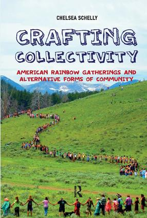 Crafting Collectivity: American Rainbow Gatherings and Alternative Forms of Community, 1st Edition (Hardback) book cover
