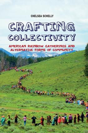 Crafting Collectivity: American Rainbow Gatherings and Alternative Forms of Community (Paperback) book cover