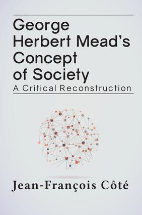 George Herbert Mead's Concept of Society: A Critical Reconstruction book cover