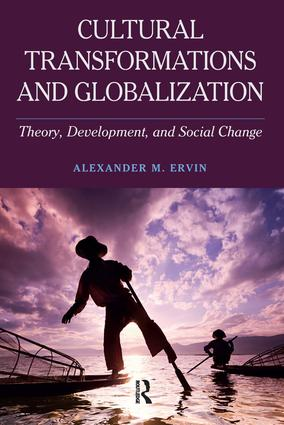 Cultural Transformations and Globalization: Theory, Development, and Social Change, 1st Edition (Paperback) book cover