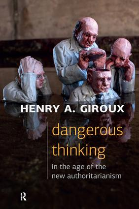 Dangerous Thinking in the Age of the New Authoritarianism book cover