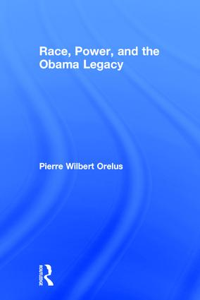 Race, Power, and the Obama Legacy: 1st Edition (Hardback) book cover