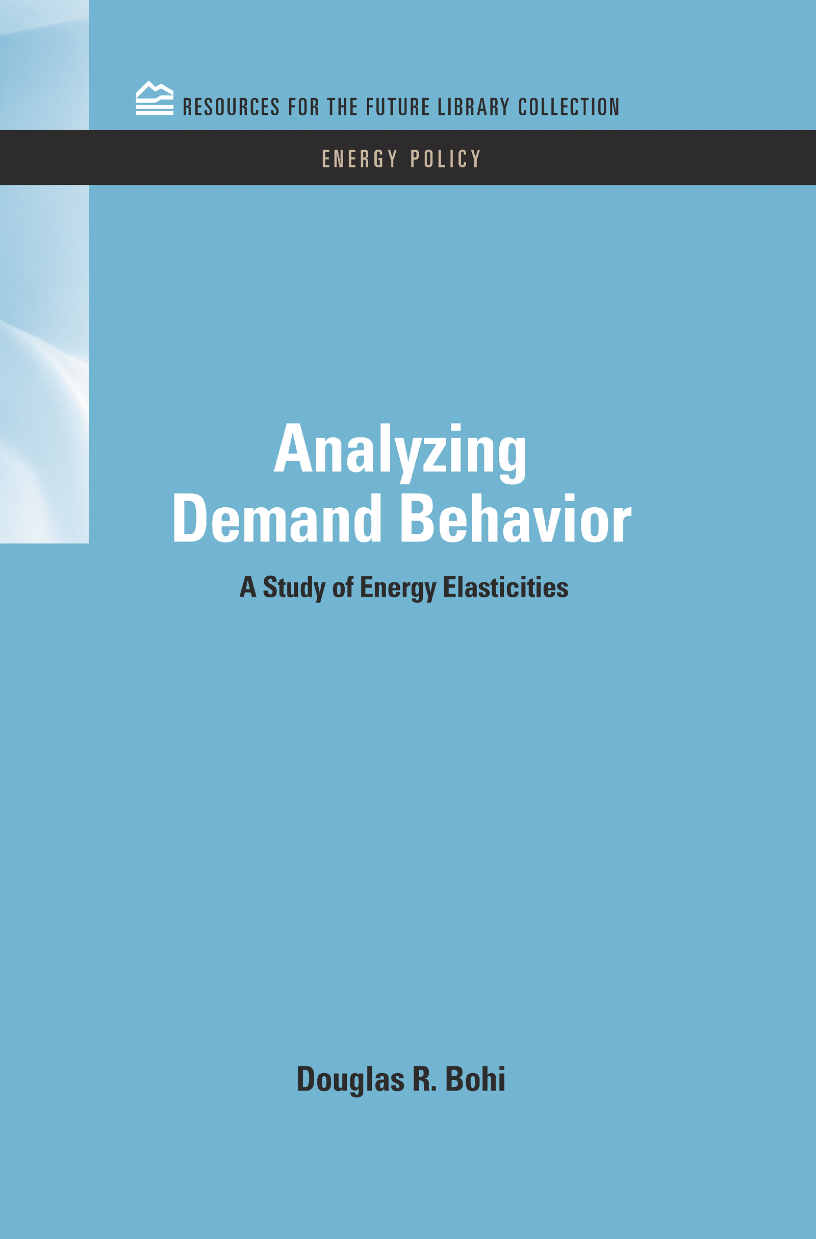 Analyzing Demand Behavior: A Study of Energy Elasticities (Hardback) book cover