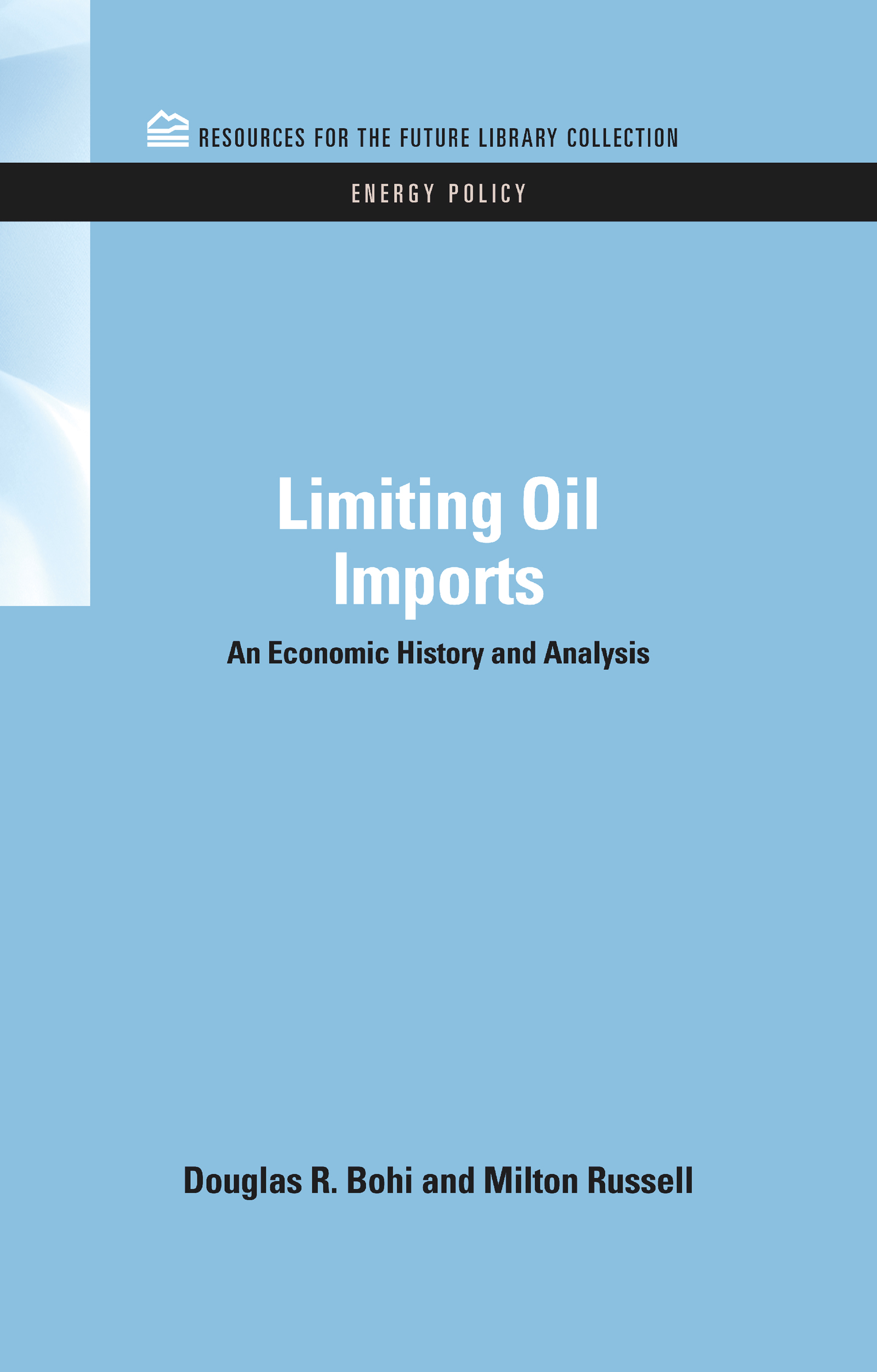 Limiting Oil Imports: An Economic History and Analysis (Hardback) book cover