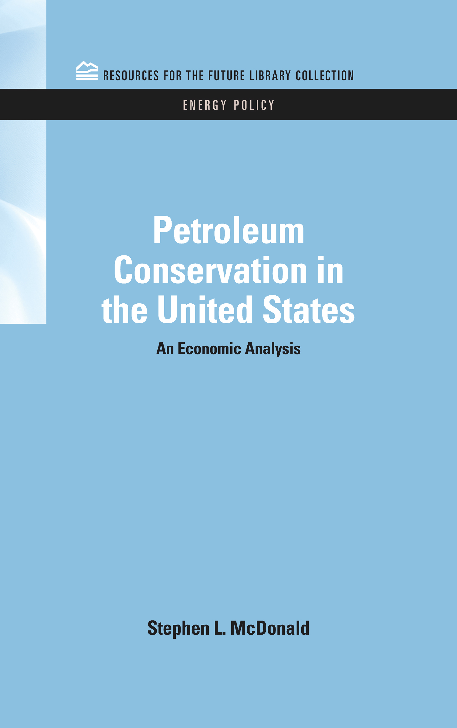Petroleum Conservation in the United States: An Economic Analysis (Hardback) book cover