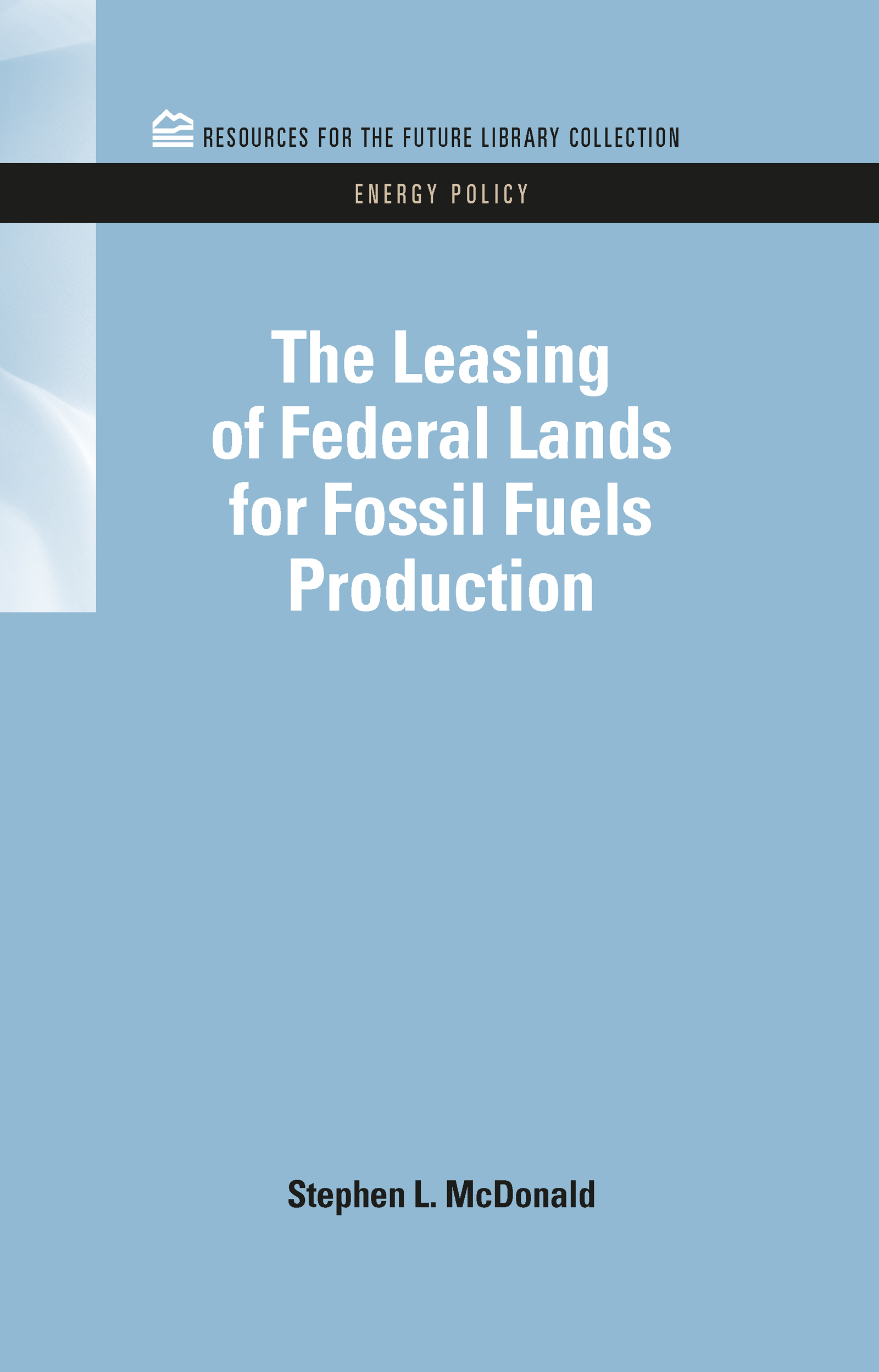 The Leasing of Federal Lands for Fossil Fuels Production (Hardback) book cover