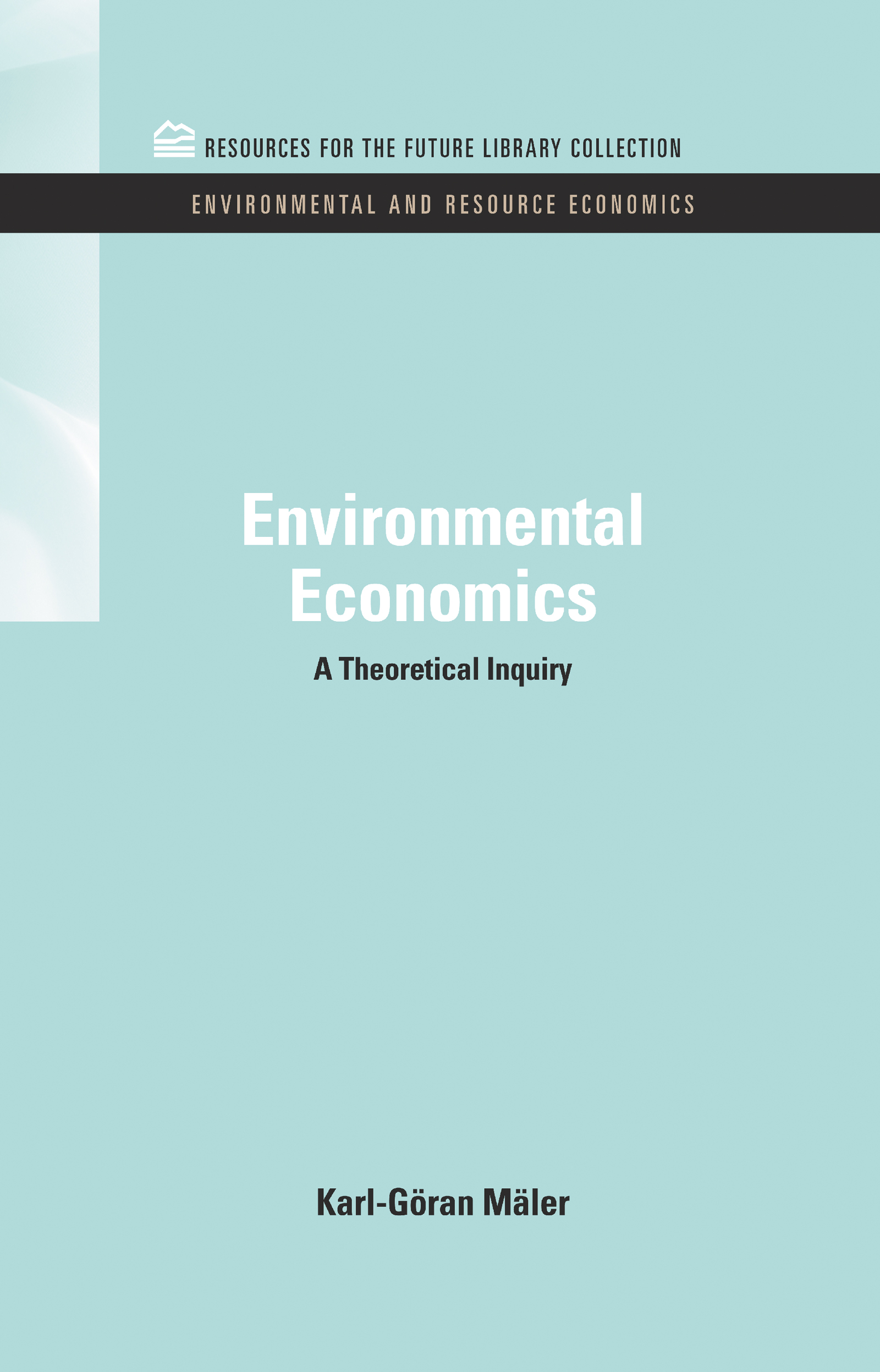 Environmental Economics: A Theoretical Inquiry, 1st Edition (Hardback) book cover