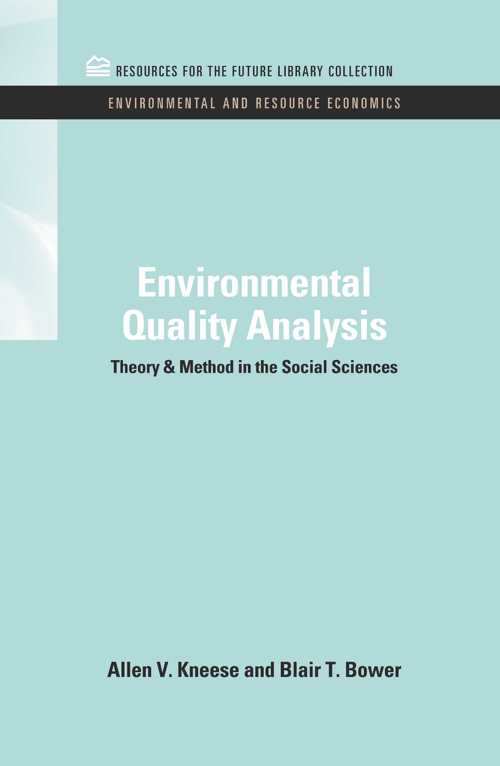Environmental Quality Analysis: Theory & Method in the Social Sciences, 1st Edition (Hardback) book cover