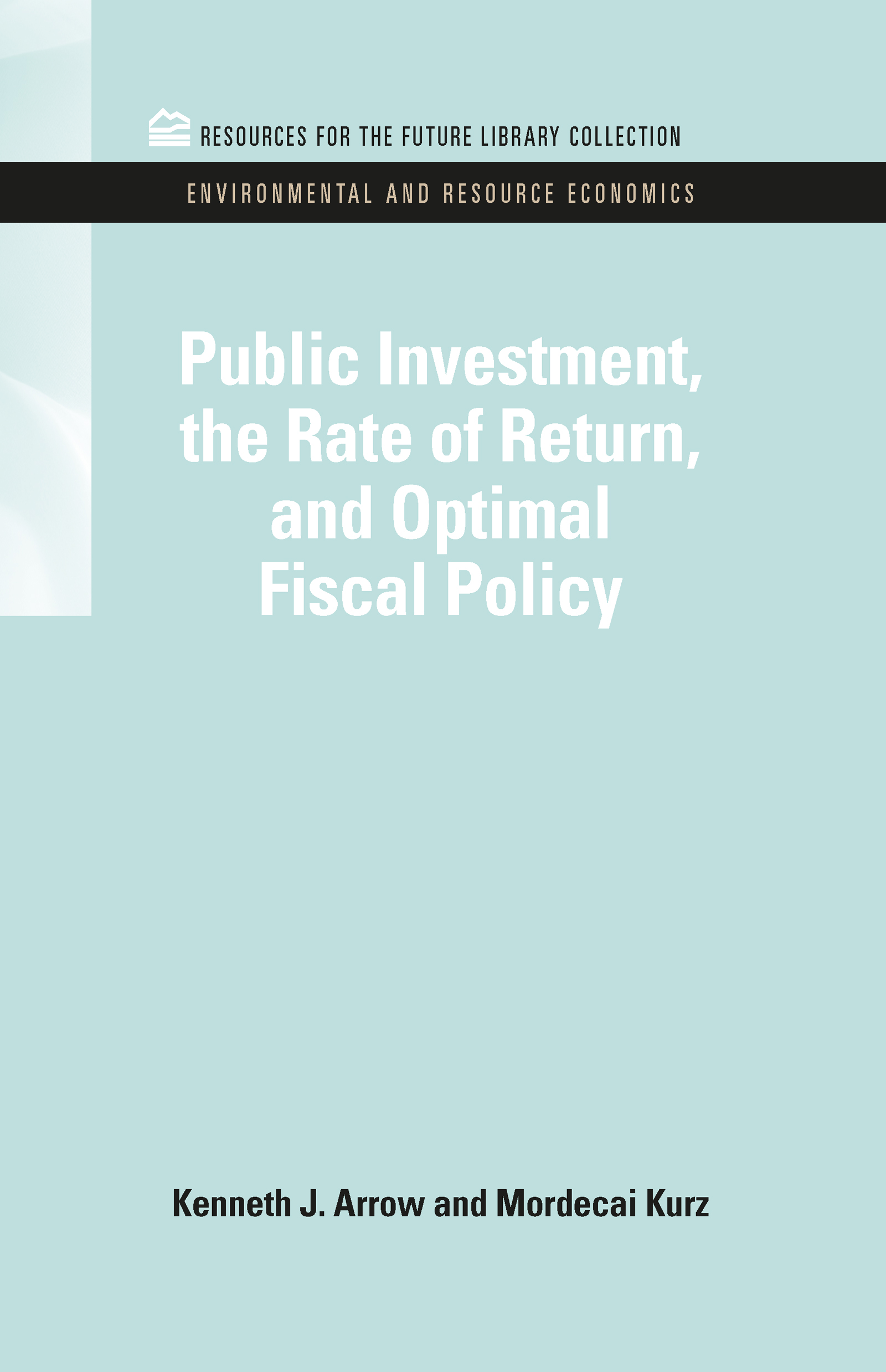Public Investment, the Rate of Return, and Optimal Fiscal Policy: 1st Edition (Hardback) book cover