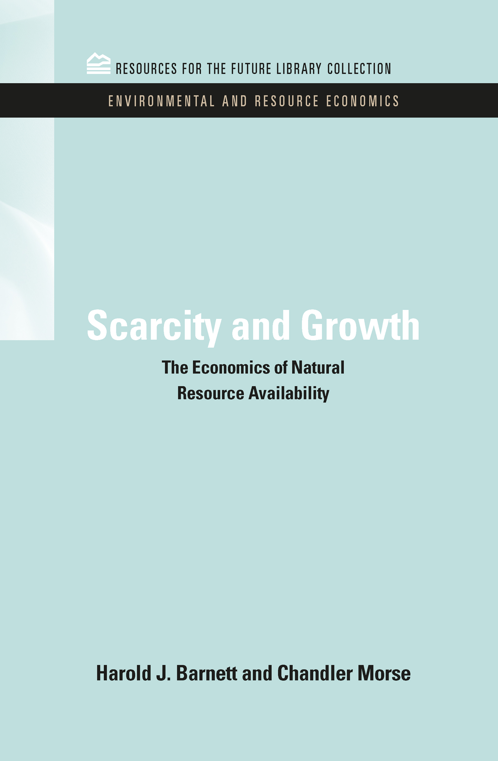 Scarcity and Growth: The Economics of Natural Resource Availability book cover