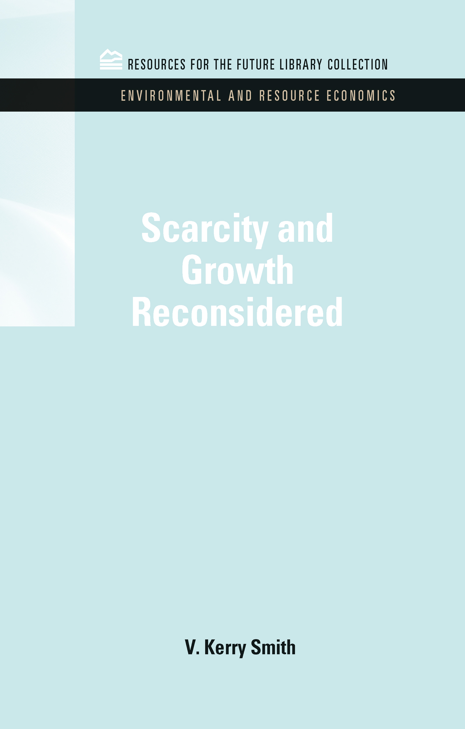 Scarcity and Growth Reconsidered: 1st Edition (Hardback) book cover