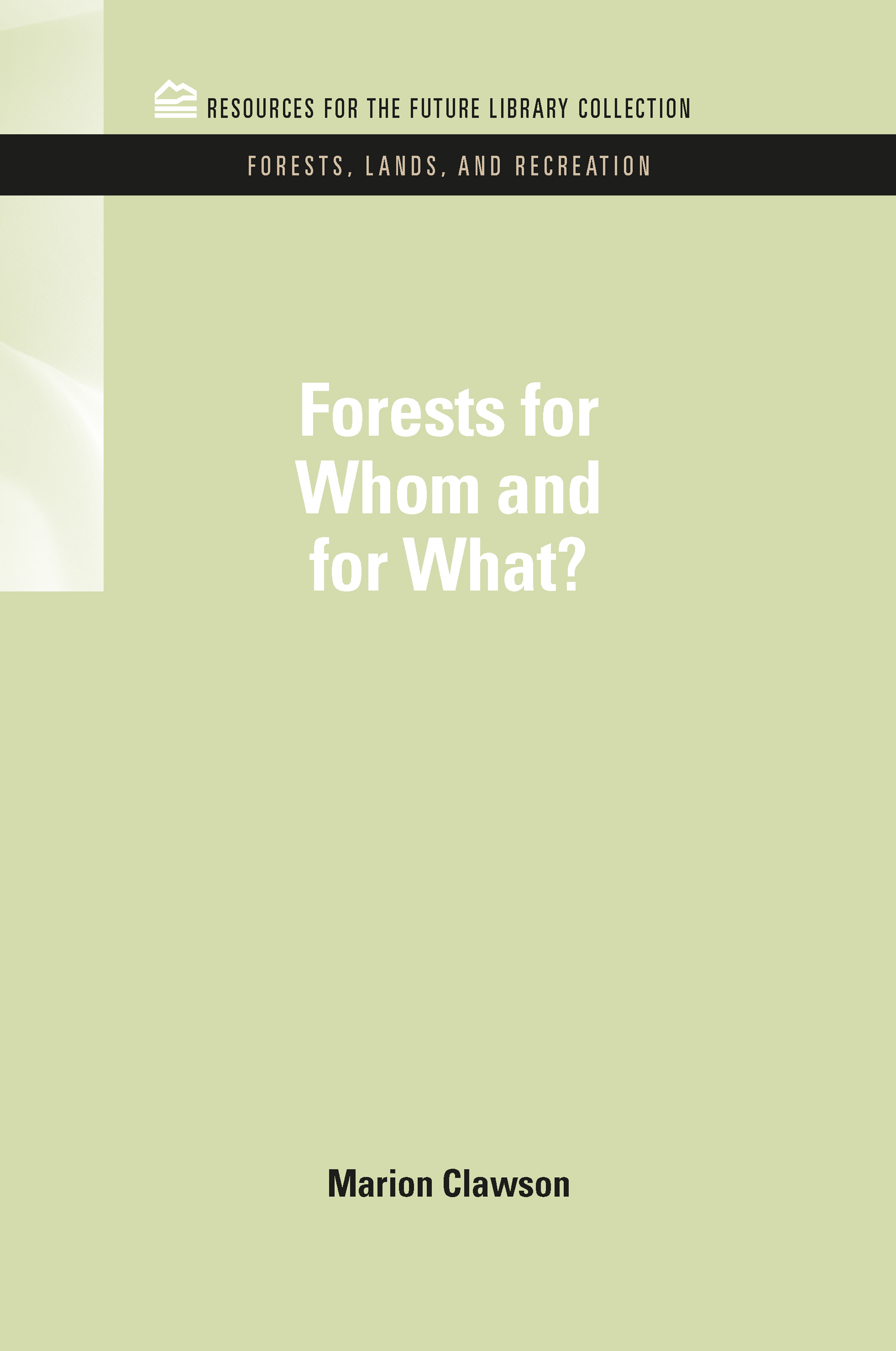 Forests for Whom and for What? book cover