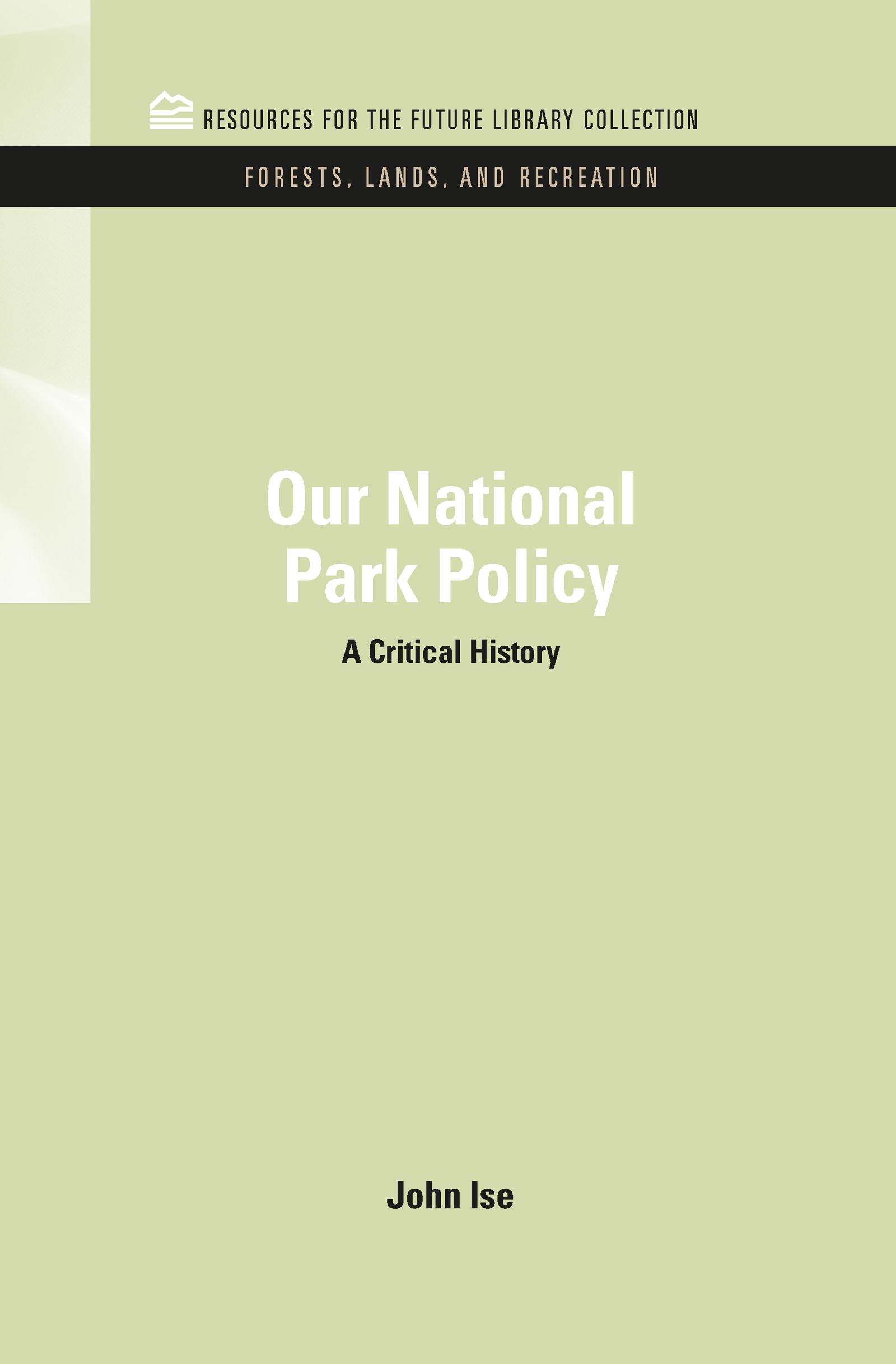 Our National Park Policy: A Critical History, 1st Edition (Hardback) book cover