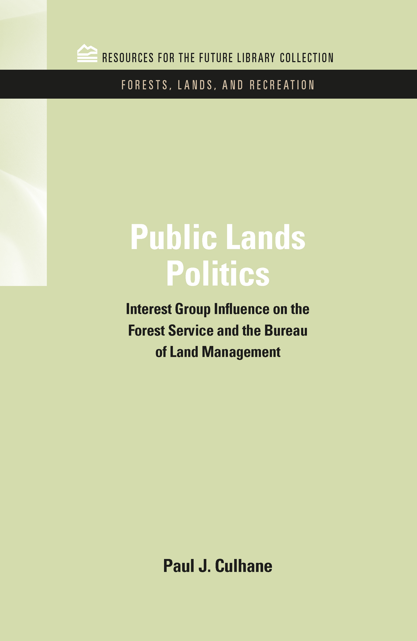 Public Lands Politics: Interest Group Influence on the Forest Service and the Bureau of Land Management, 1st Edition (Hardback) book cover