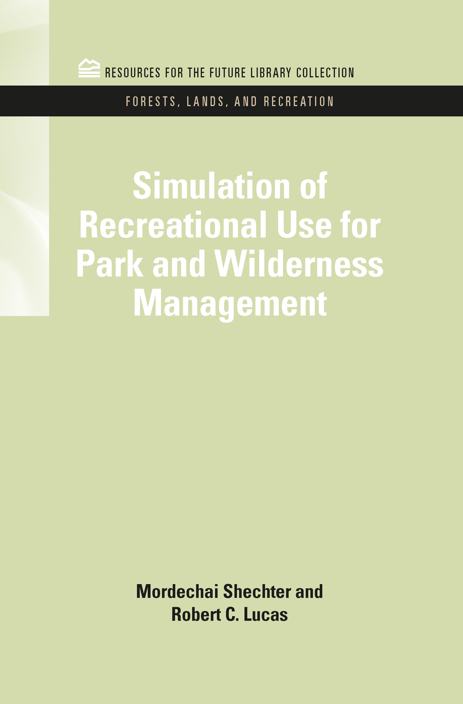 Simulation of Recreational Use for Park and Wilderness Management book cover