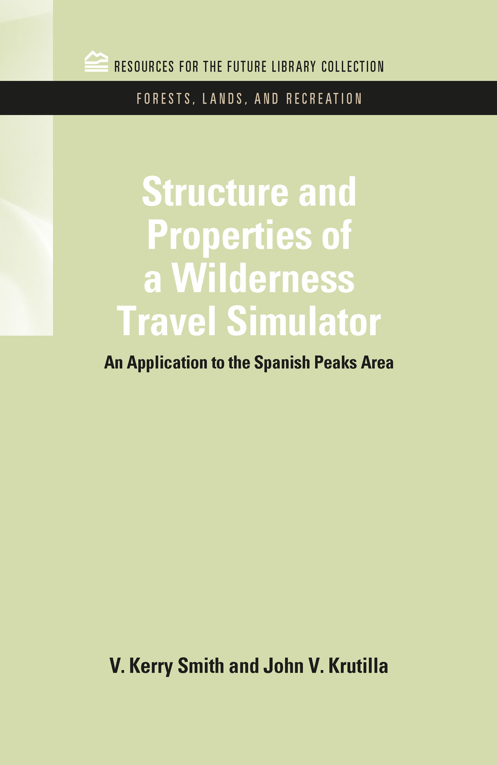 Structure and Properties of a Wilderness Travel Simulator: An Application to the Spanish Peaks Area, 1st Edition (Hardback) book cover