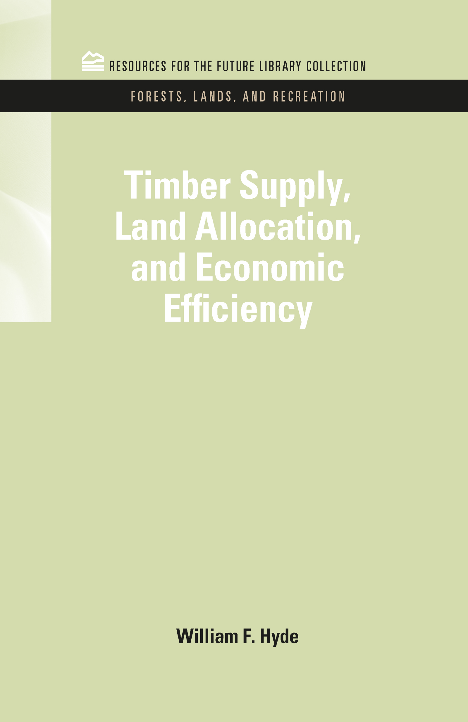 Timber Supply, Land Allocation, and Economic Efficiency (Hardback) book cover