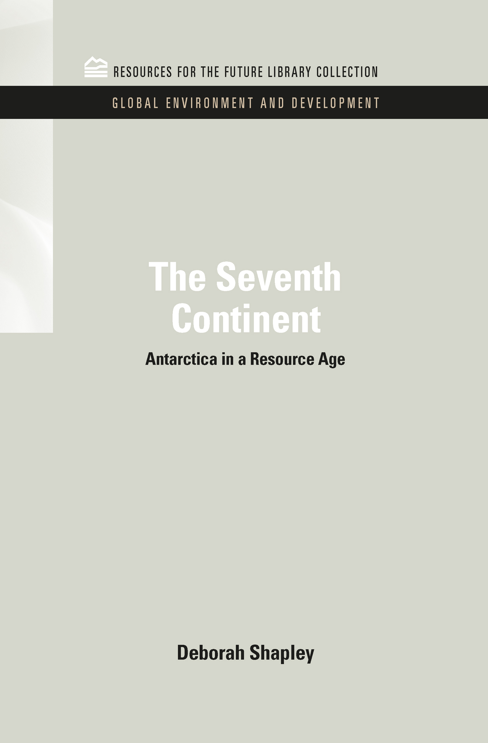 The Seventh Continent: Antarctica in a Resource Age book cover