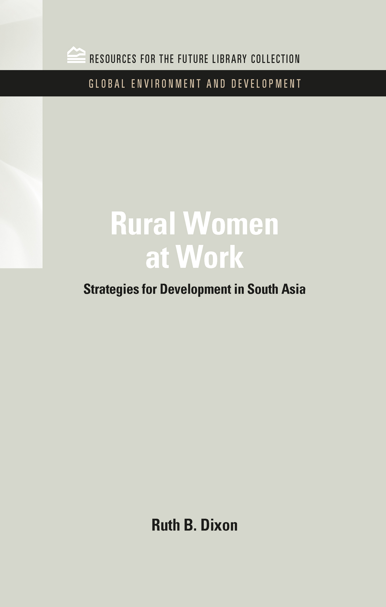 Rural Women at Work: Strategies for Development in South Asia book cover