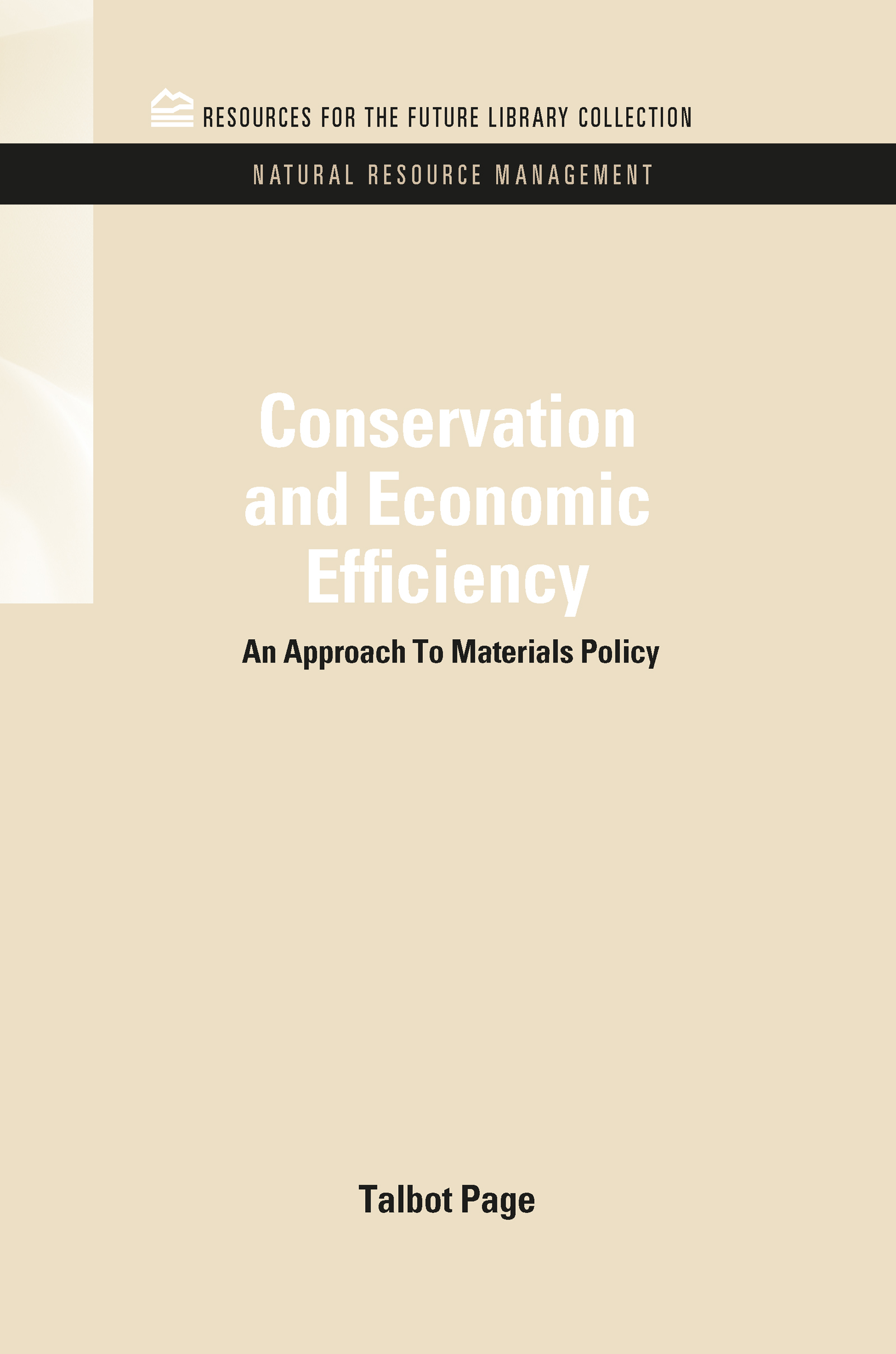 Conservation and Economic Efficiency: An Approach To Materials Policy (Hardback) book cover