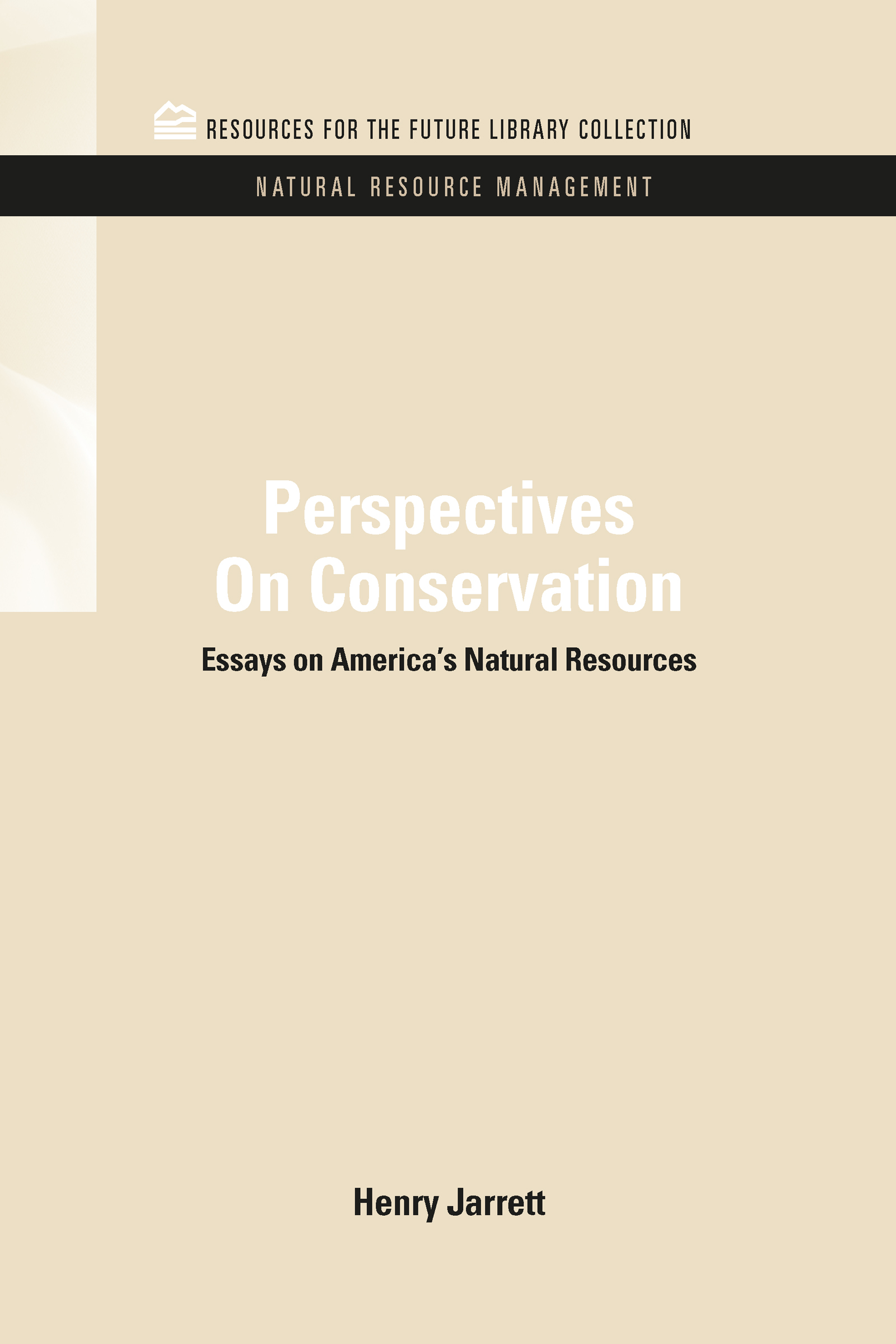 Perspectives On Conservation: Essays on America's Natural Resources (Hardback) book cover